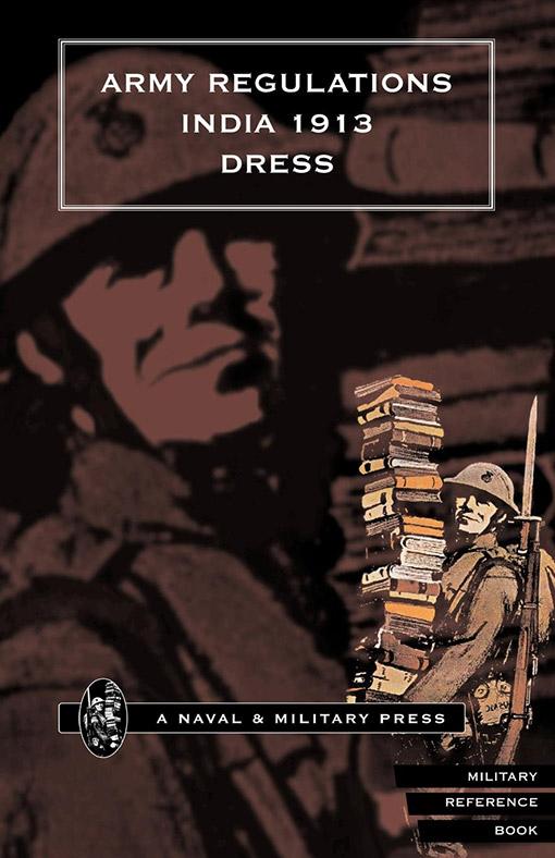 ARMY REGULATIONS (INDIA) 1913  VOLUME VII  DRESS