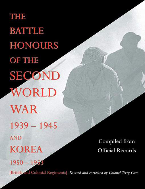 the battle honours of the second world war 1939 1945 and korea 1950 1953 cave terry